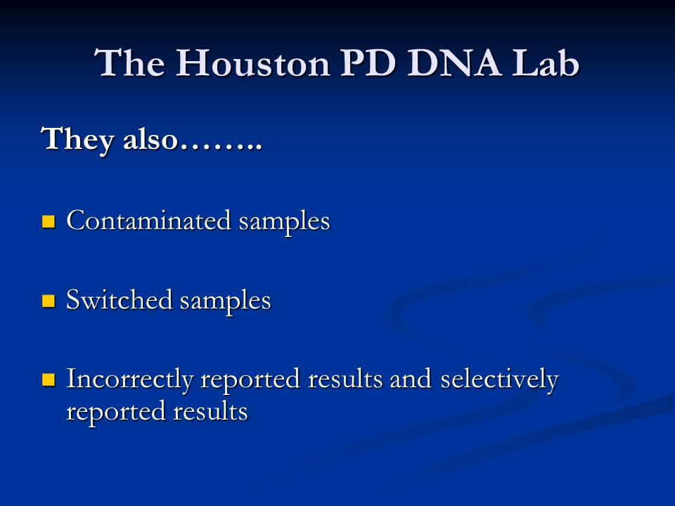 The Houston PD DNA Lab They also……..