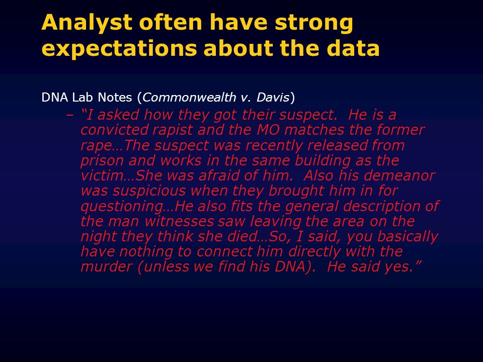 Analyst often have strong expectations about the data DNA Lab Notes (Commonwealth v.
