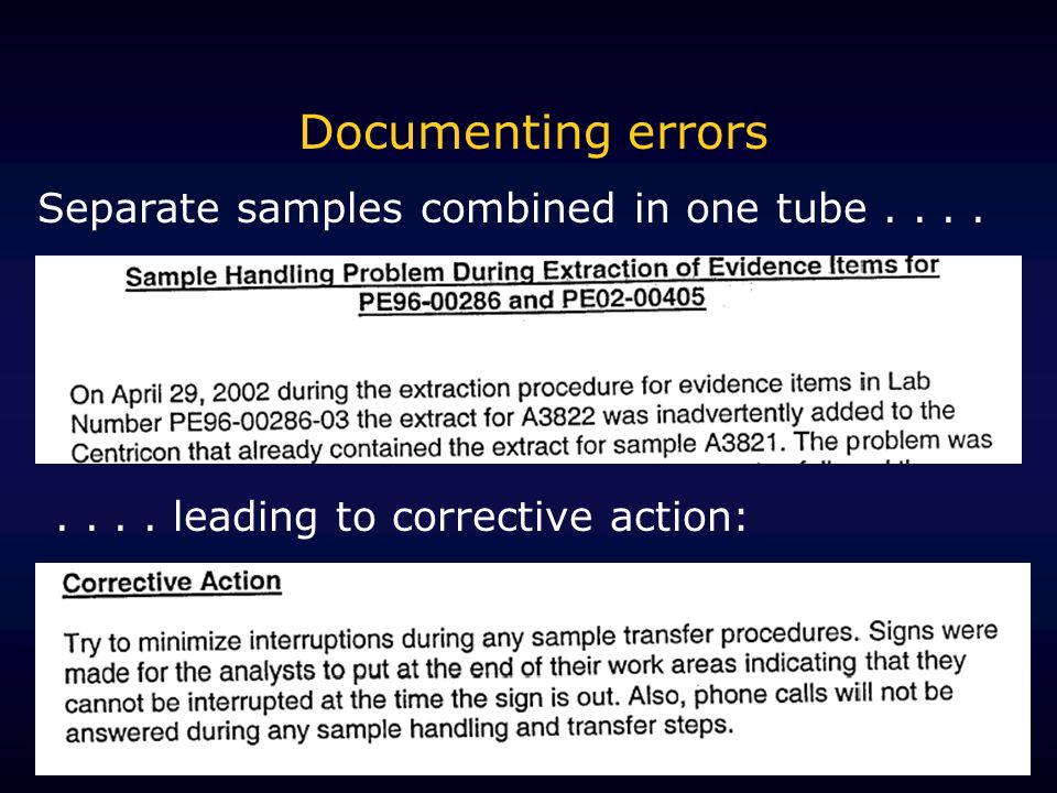 Documenting errors Separate samples combined in one tube........ leading to corrective action:
