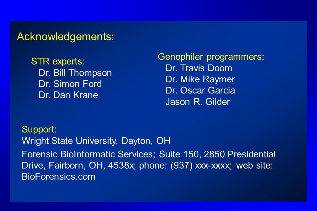 Acknowledgements: Genophiler programmers: Dr. Travis Doom Dr.