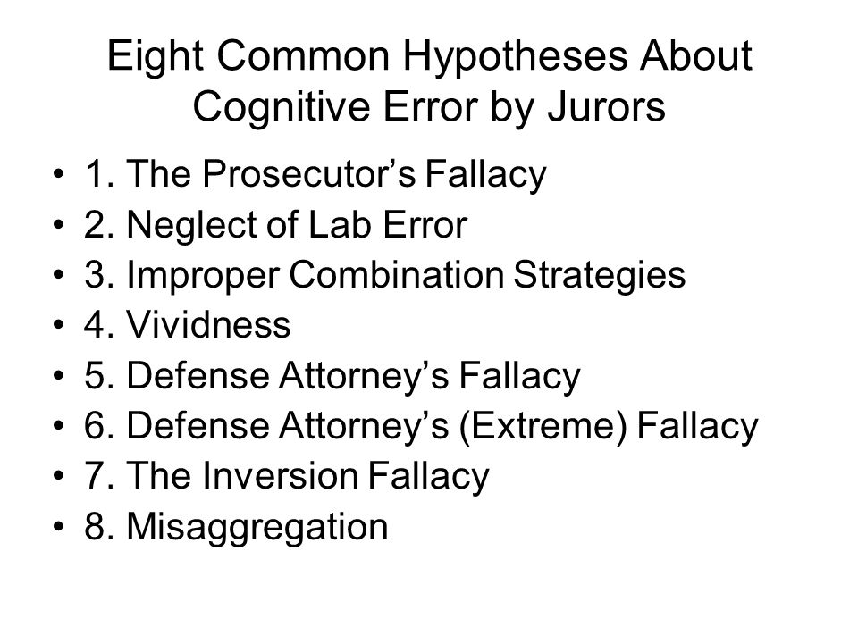 Eight Common Hypotheses About Cognitive Error by Jurors 1.