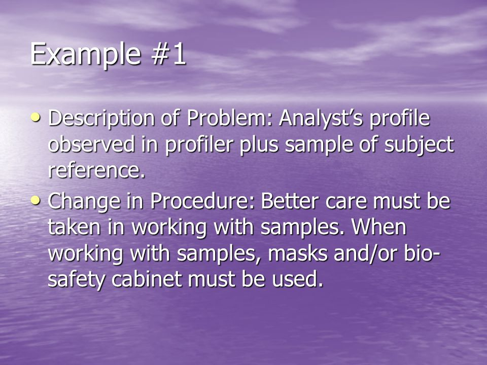Example #1 Description of Problem: Analysts profile observed in profiler plus sample of subject reference. Description of Problem: Analysts profile ob