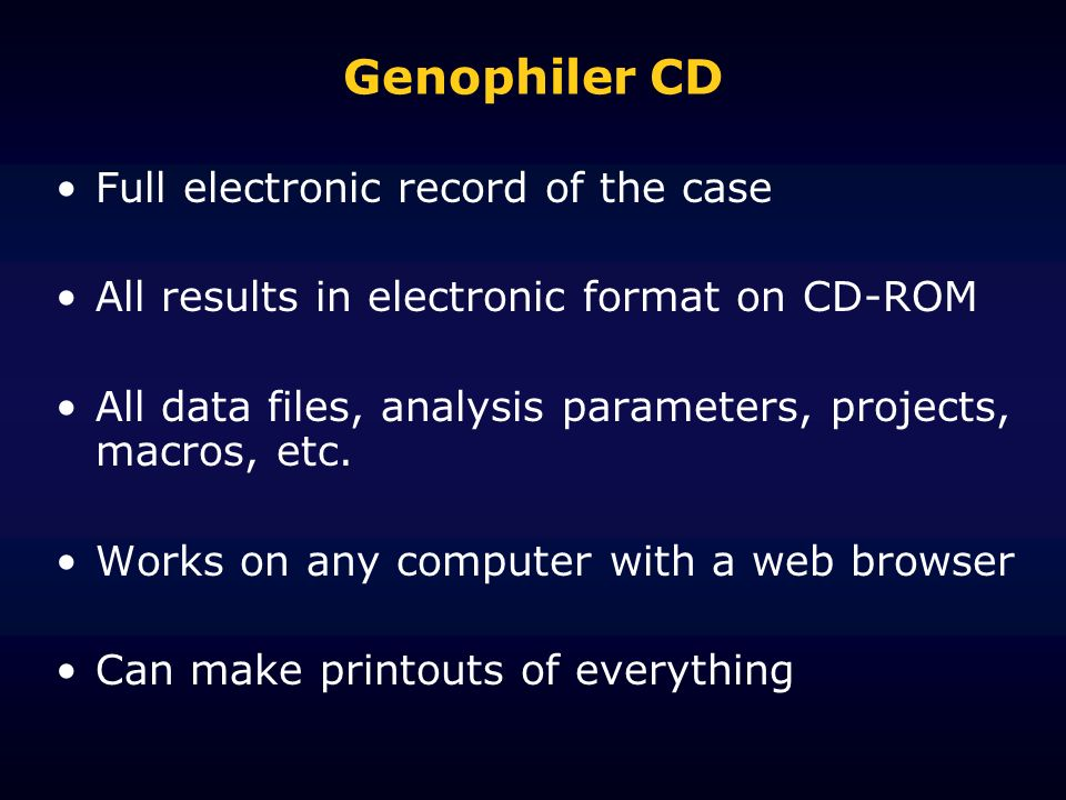 Genophiler CD Full electronic record of the case All results in electronic format on CD-ROM All data files, analysis parameters, projects, macros, etc