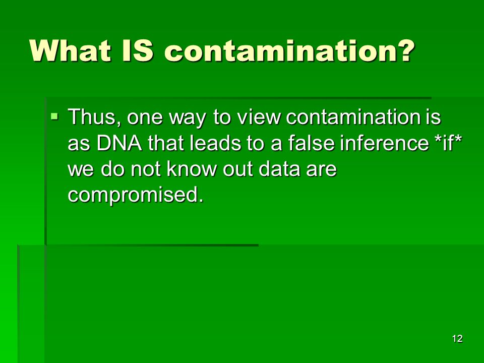 12 What IS contamination.