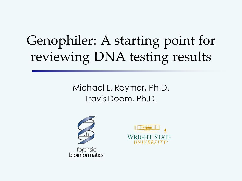 Genophiler: A starting point for reviewing DNA testing results Michael L.