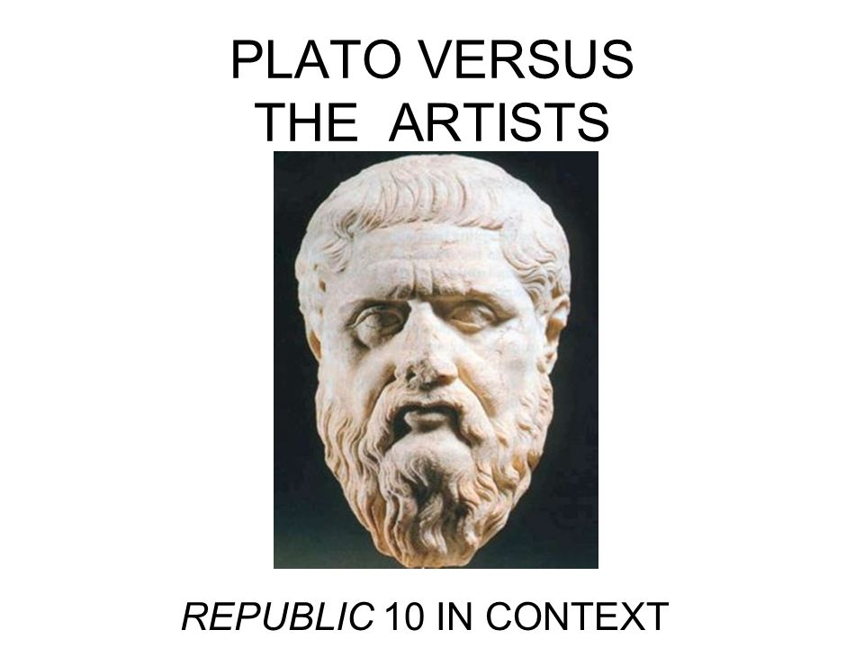 PLATO VERSUS THE ARTISTS REPUBLIC 10 IN CONTEXT