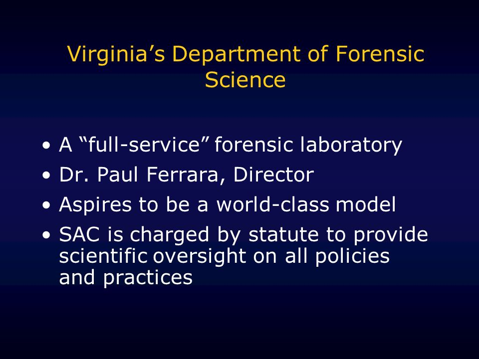 Virginias Department of Forensic Science A full-service forensic laboratory Dr.