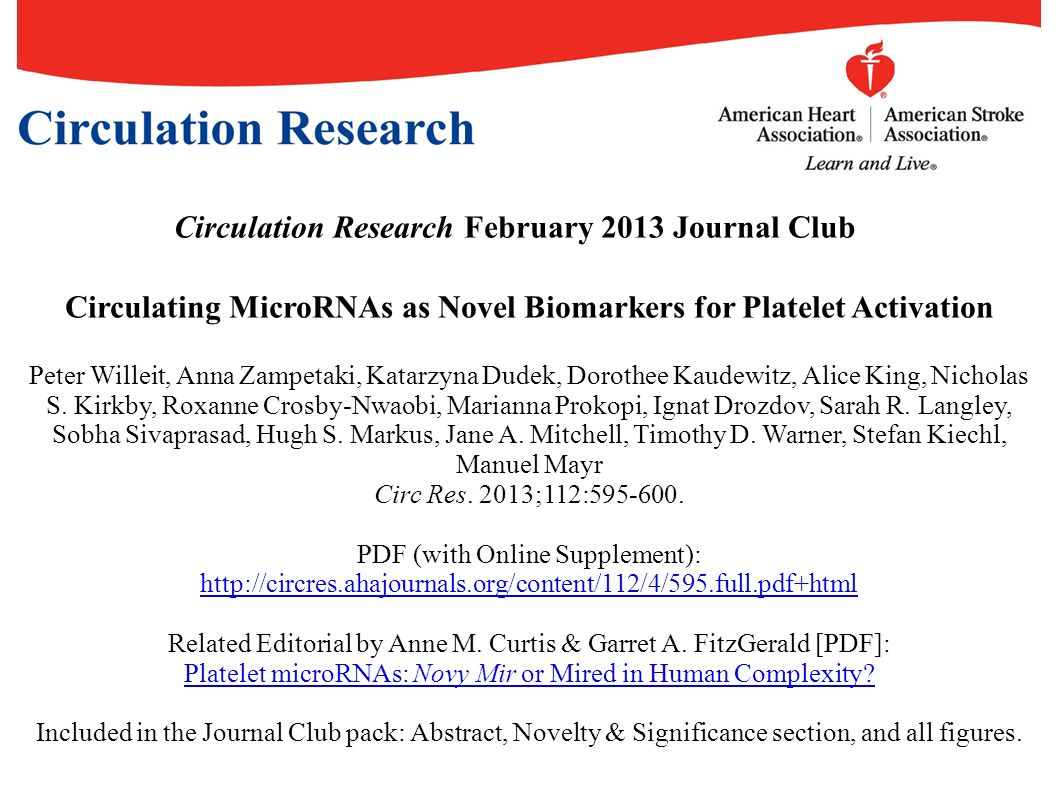 Circulation Research February 2013 Journal Club Circulating MicroRNAs as Novel Biomarkers for Platelet Activation Peter Willeit, Anna Zampetaki, Katar