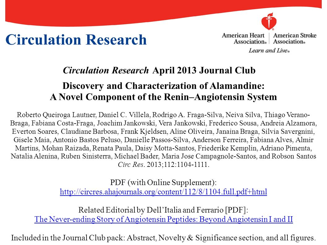 Circulation Research April 2013 Journal Club Discovery and Characterization of Alamandine: A Novel Component of the Renin–Angiotensin System Roberto Q