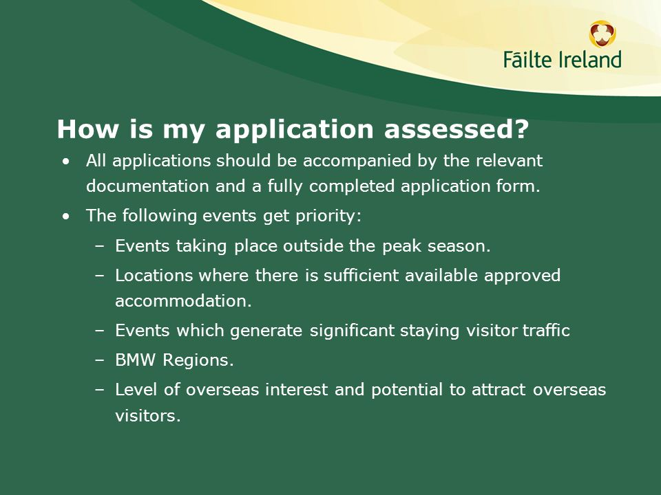 How is my application assessed? All applications should be accompanied by the relevant documentation and a fully completed application form. The follo