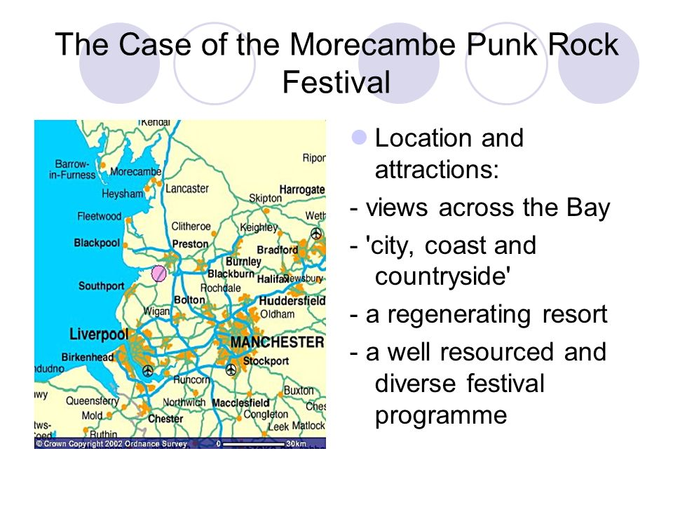 The Case of the Morecambe Punk Rock Festival Location and attractions: - views across the Bay - 'city, coast and countryside' - a regenerating resort
