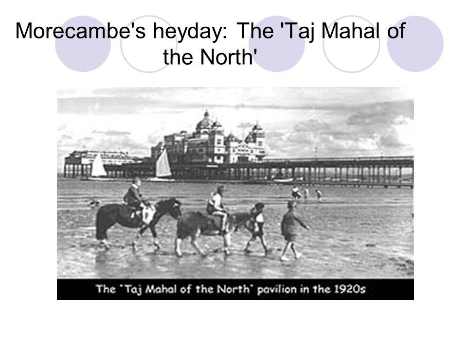 Morecambe's heyday: The 'Taj Mahal of the North'