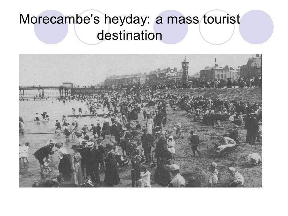 Morecambe's heyday: a mass tourist destination