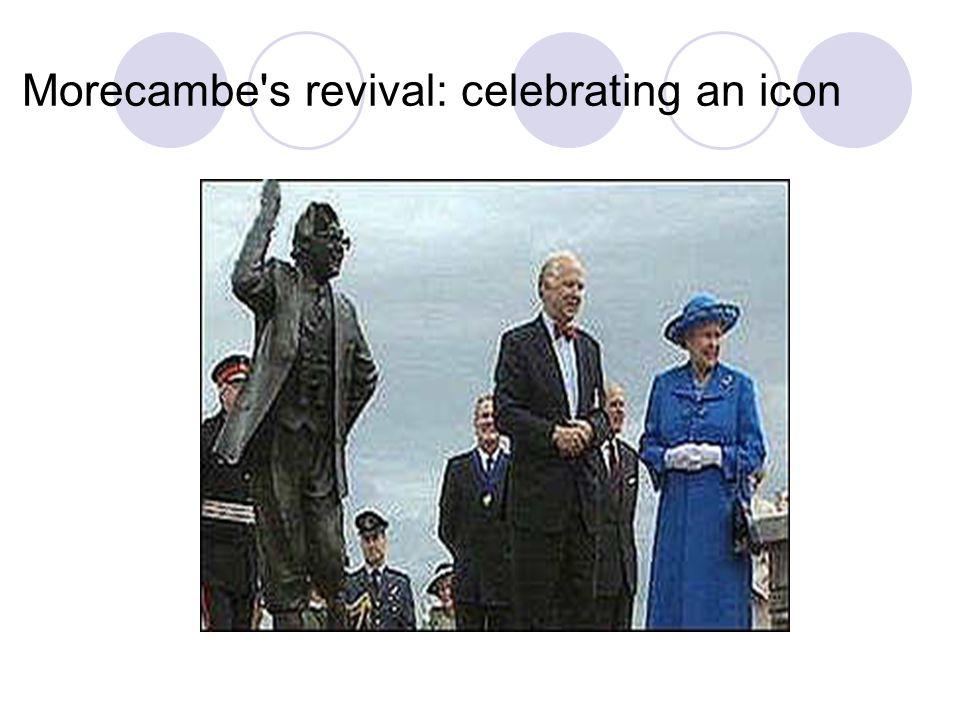 Morecambe's revival: celebrating an icon