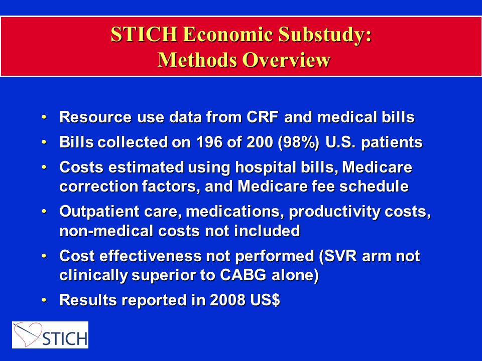 STICH Economic Substudy: Methods Overview Resource use data from CRF and medical billsResource use data from CRF and medical bills Bills collected on