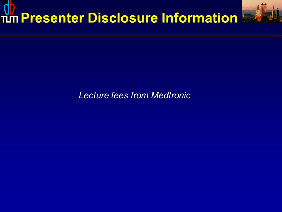 Lecture fees from Medtronic Presenter Disclosure Information