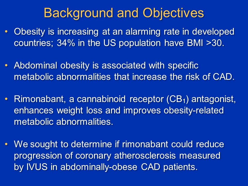 Background and Objectives Obesity is increasing at an alarming rate in developed countries; 34% in the US population have BMI >30.