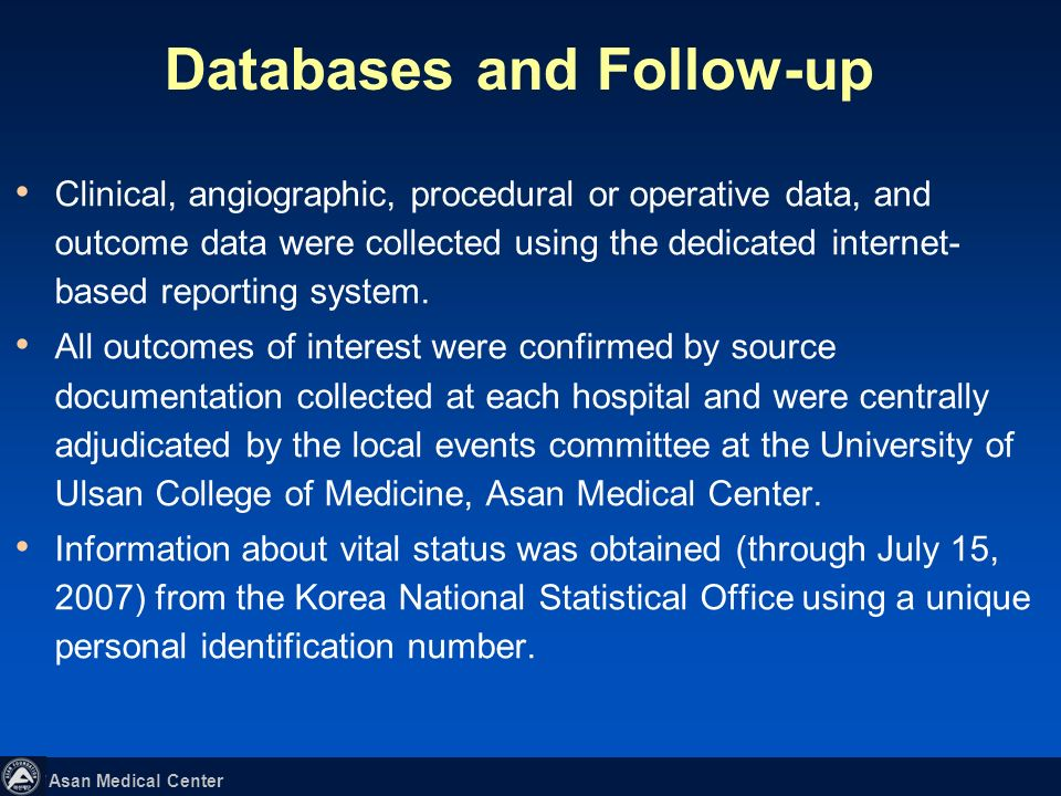 Asan Medical Center Clinical, angiographic, procedural or operative data, and outcome data were collected using the dedicated internet- based reporting system.
