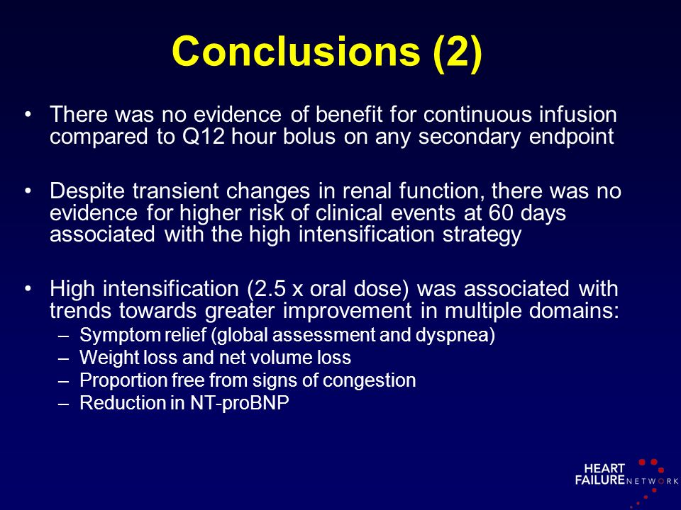 Conclusions (2) There was no evidence of benefit for continuous infusion compared to Q12 hour bolus on any secondary endpoint Despite transient change