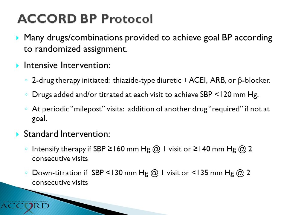 Many drugs/combinations provided to achieve goal BP according to randomized assignment. Intensive Intervention: 2-drug therapy initiated: thiazide-typ