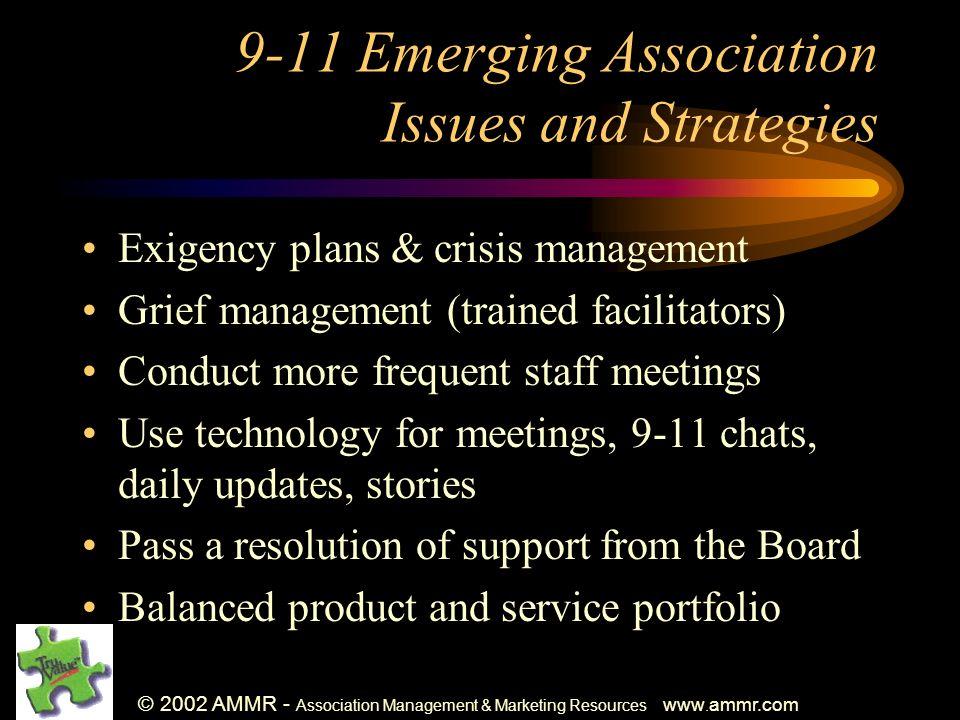 © 2002 AMMR - Association Management & Marketing Resources www. ammr.com 9-11 Emerging Association Issues and Strategies Exigency plans & crisis manag