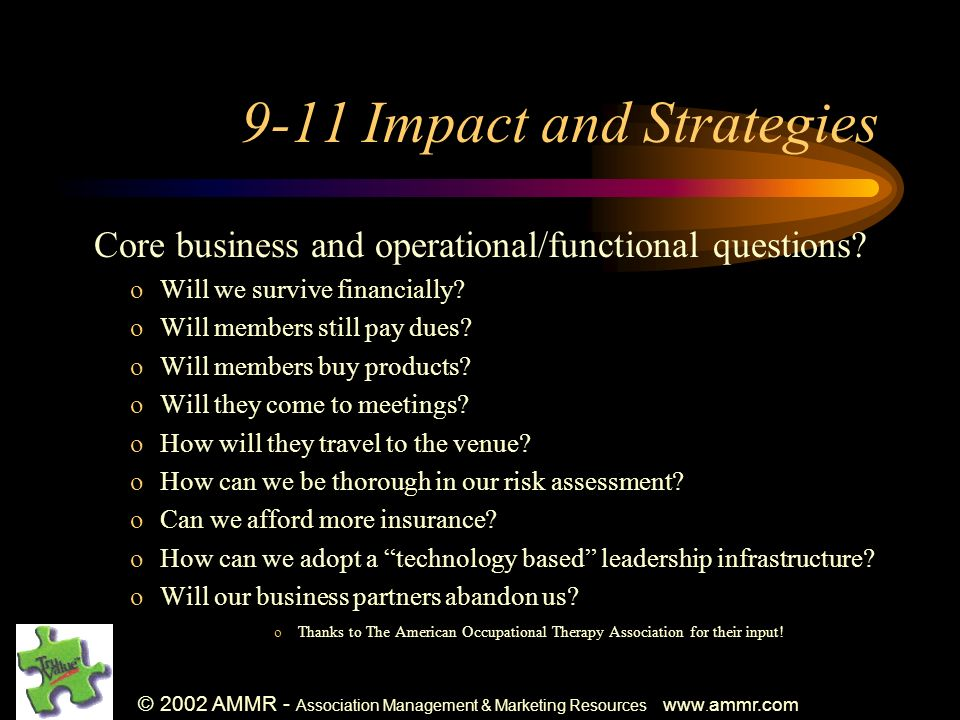 © 2002 AMMR - Association Management & Marketing Resources www. ammr.com 9-11 Impact and Strategies Core business and operational/functional questions