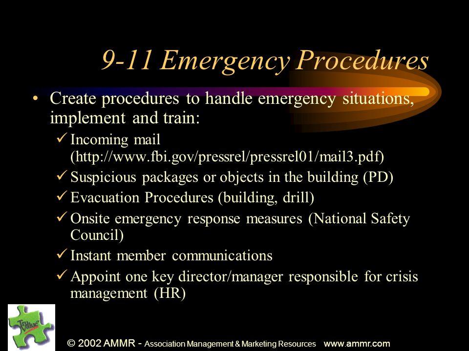 © 2002 AMMR - Association Management & Marketing Resources www. ammr.com 9-11 Emergency Procedures Create procedures to handle emergency situations, i