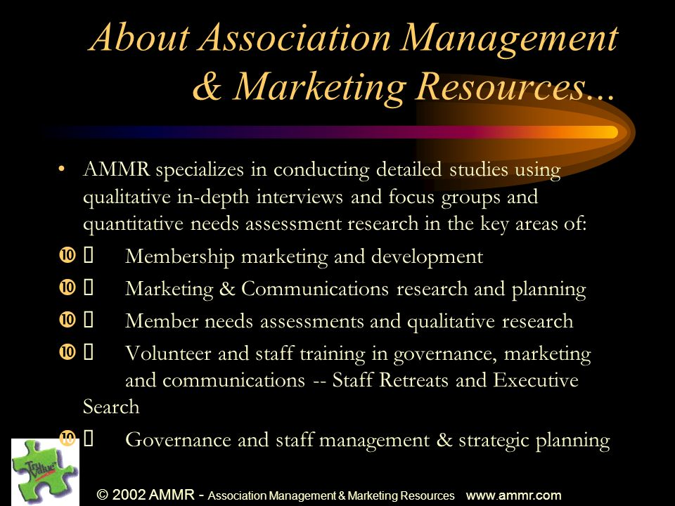 © 2002 AMMR - Association Management & Marketing Resources www. ammr.com About Association Management & Marketing Resources... AMMR specializes in con