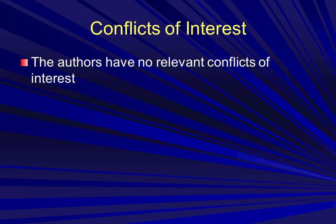 Conflicts of Interest The authors have no relevant conflicts of interest