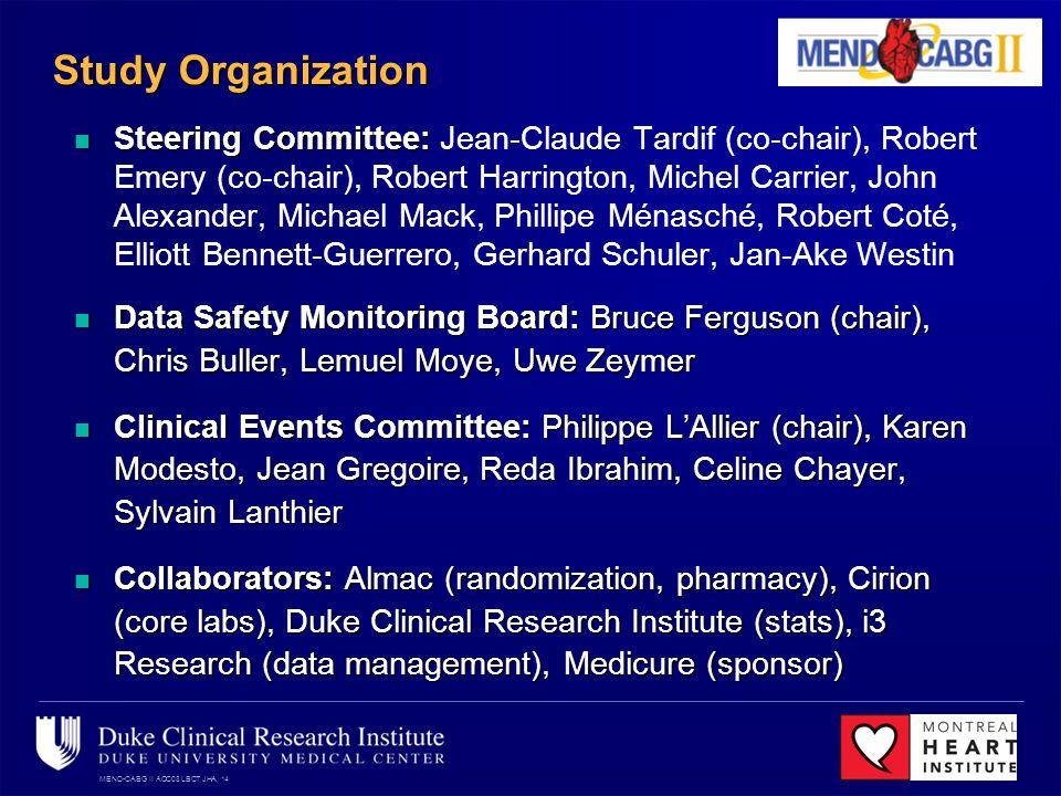 MEND-CABG II ACC08 LBCT JHA, 14 Study Organization Steering Committee: Steering Committee: Jean-Claude Tardif (co-chair), Robert Emery (co-chair), Rob