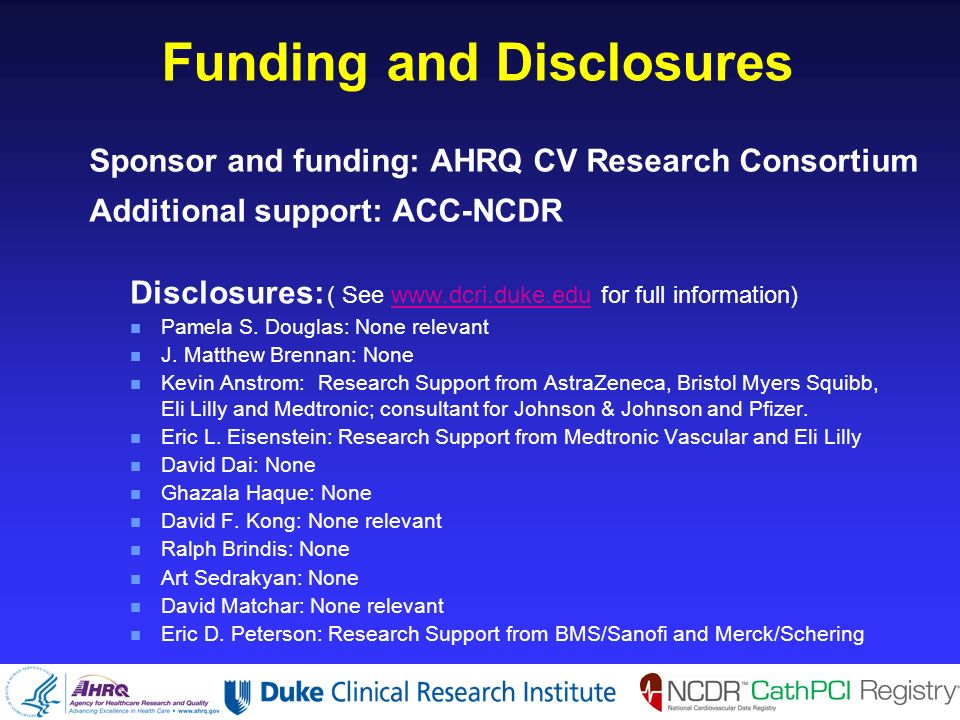 Funding and Disclosures Disclosures: ( See   for full information)  n Pamela S.