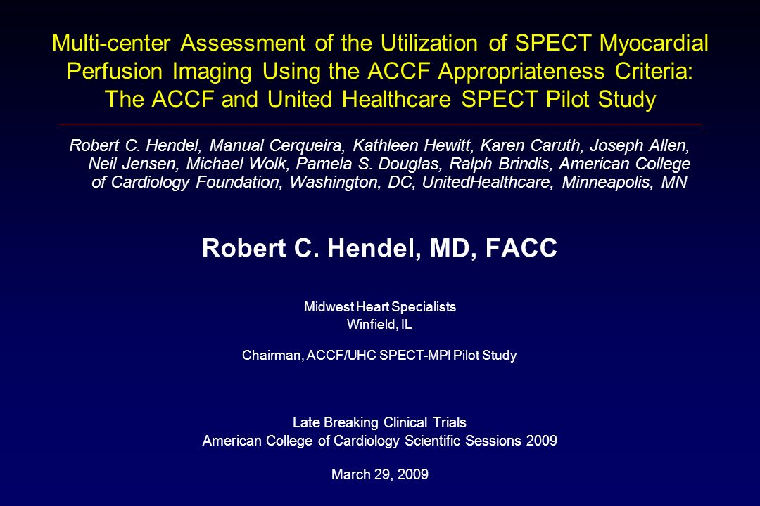 Multi-center Assessment of the Utilization of SPECT Myocardial Perfusion Imaging Using the ACCF Appropriateness Criteria: The ACCF and United Healthca
