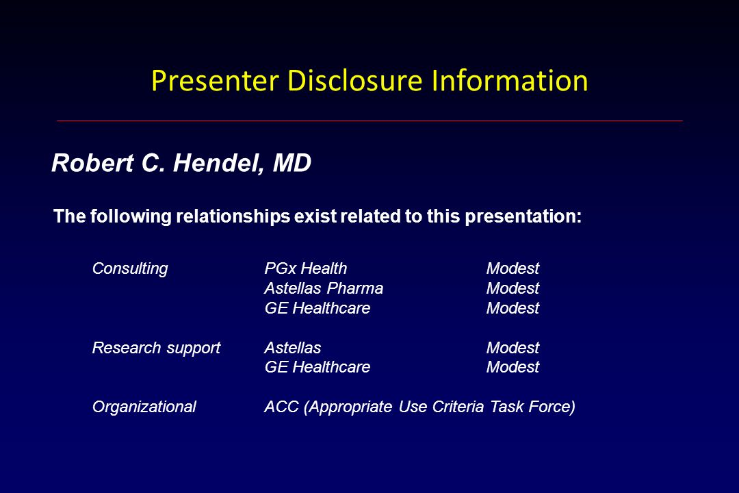 Presenter Disclosure Information Robert C. Hendel, MD The following relationships exist related to this presentation: ConsultingPGx HealthModest Astel