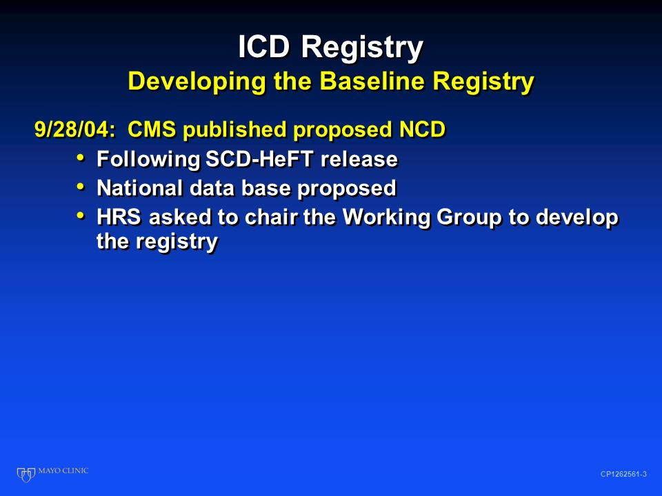ICD Registry Highlights to Date CP1262561-2 1,490 hospitals >260,000 implants (+10,000/month) 55% are primary prevention CMS patients 88% of implants