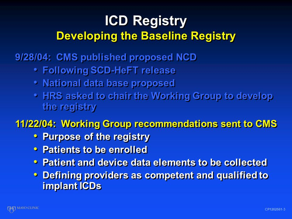 National ICD Registry Working Group HRS, chair ACC HFSAAHA MedtronicBiotronik GuidantSt Jude BCBSNCDR United HealthCareAetna Am Hlth Ins PlansAHRQ FDA