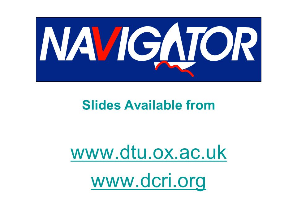 Slides Available from www.dtu.ox.ac.uk www.dcri.org