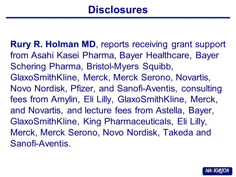 Disclosures Rury R. Holman MD, reports receiving grant support from Asahi Kasei Pharma, Bayer Healthcare, Bayer Schering Pharma, Bristol-Myers Squibb,