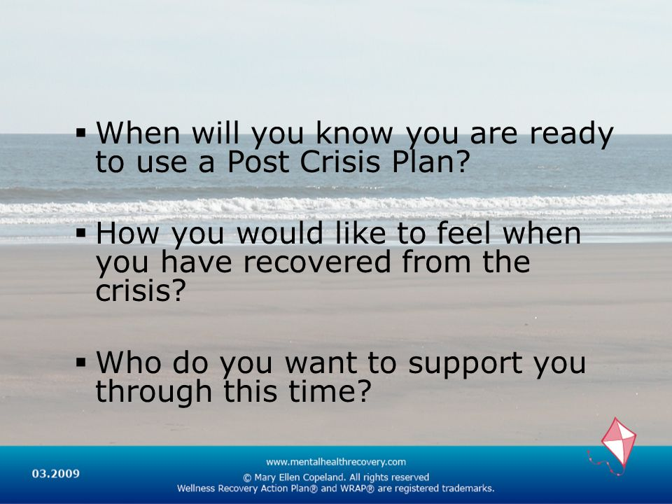 When will you know you are ready to use a Post Crisis Plan.