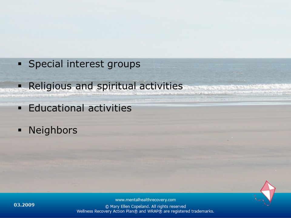 Special interest groups Religious and spiritual activities Educational activities Neighbors