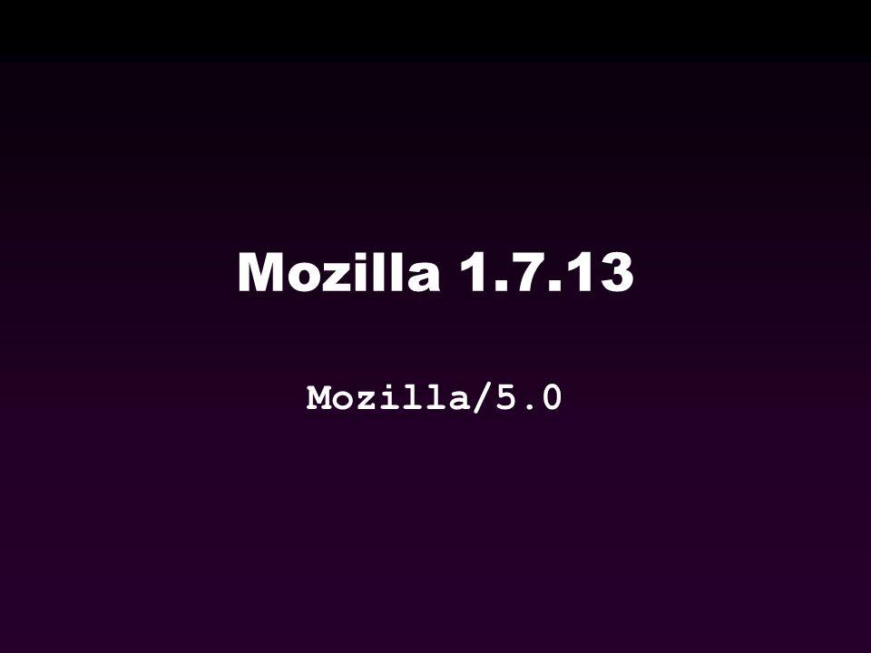 Mozilla 1.7.13 Mozilla/5.0