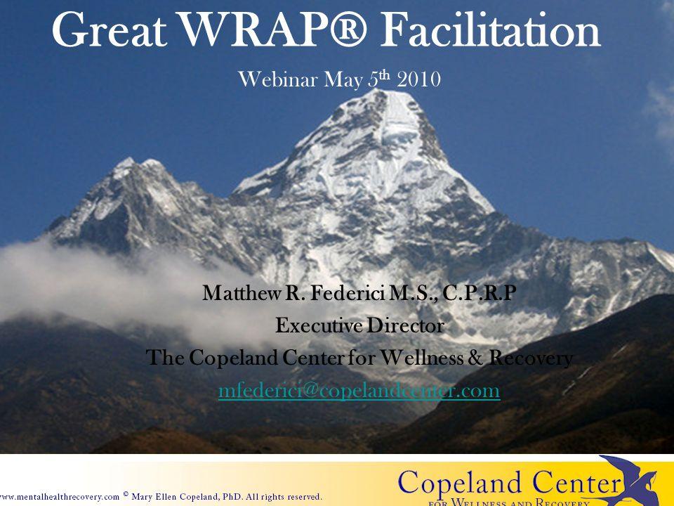 Great WRAP® Facilitation Matthew R.