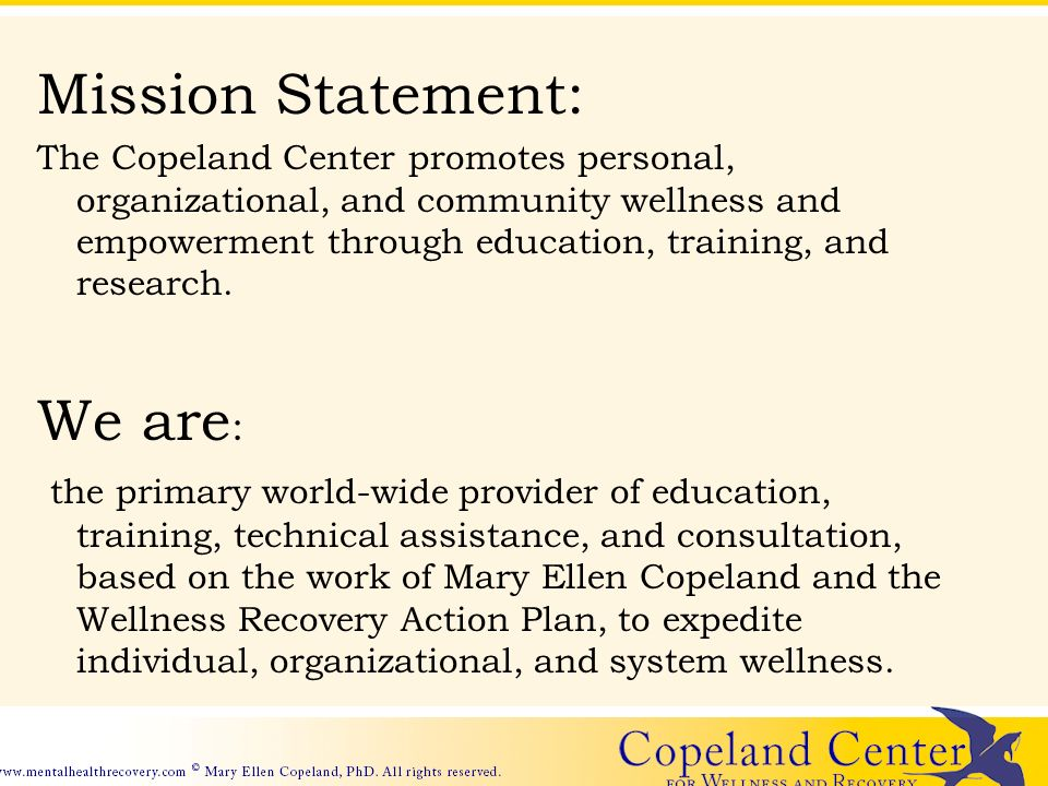 Mission Statement: The Copeland Center promotes personal, organizational, and community wellness and empowerment through education, training, and research.
