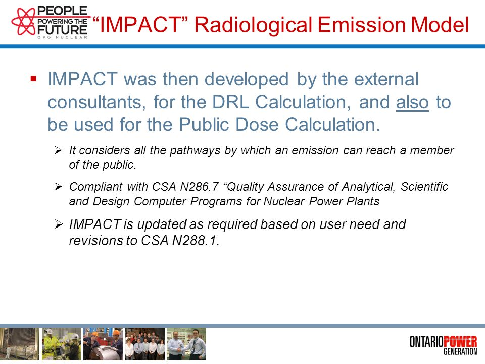 IMPACT Radiological Emission Model The IMPACT model is used to assess the impact of radiological emissions. IMPACT Background OPG commissioned BEAK in