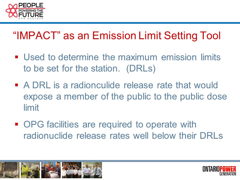 IMPACT Radiological Emission Model IMPACT was then developed by the external consultants, for the DRL Calculation, and also to be used for the Public Dose Calculation.
