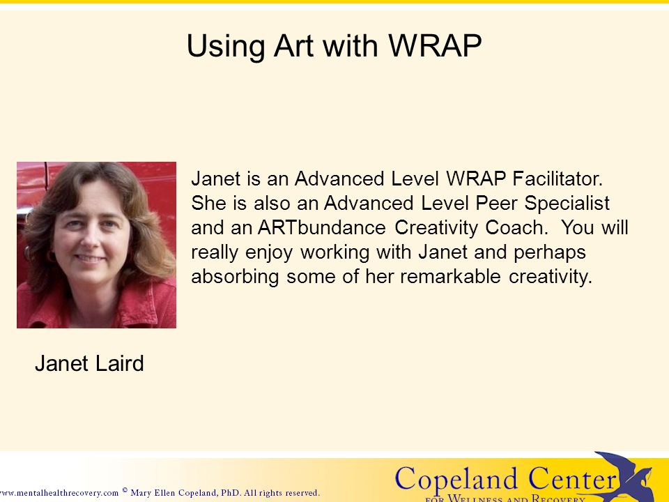 Using Art with WRAP Janet Laird Janet is an Advanced Level WRAP Facilitator.