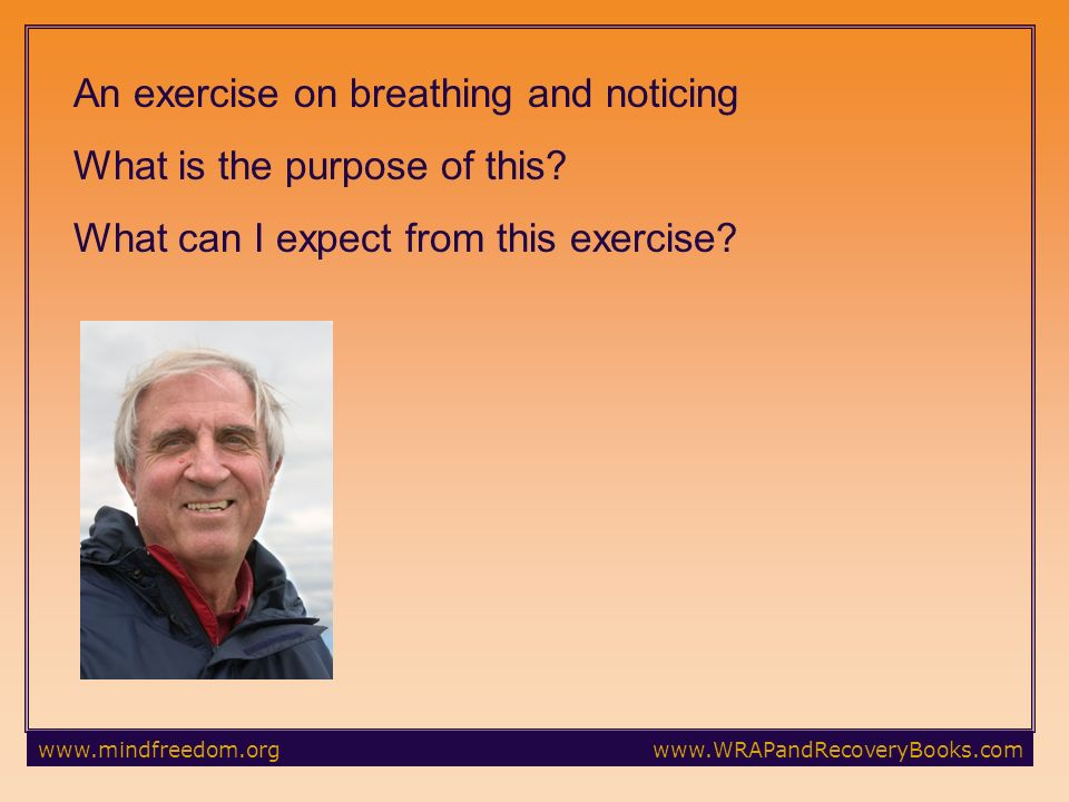 An exercise on breathing and noticing What is the purpose of this.