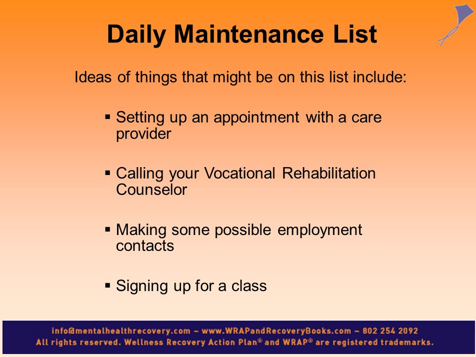 Ideas of things that might be on this list include: Setting up an appointment with a care provider Calling your Vocational Rehabilitation Counselor Ma