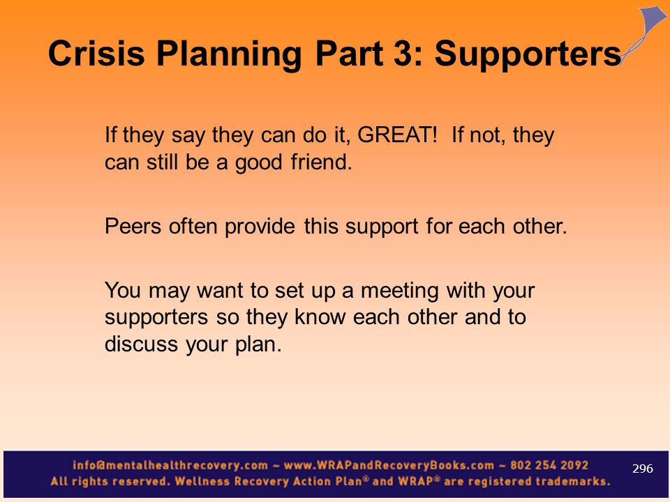 If they say they can do it, GREAT! If not, they can still be a good friend. Peers often provide this support for each other. You may want to set up a