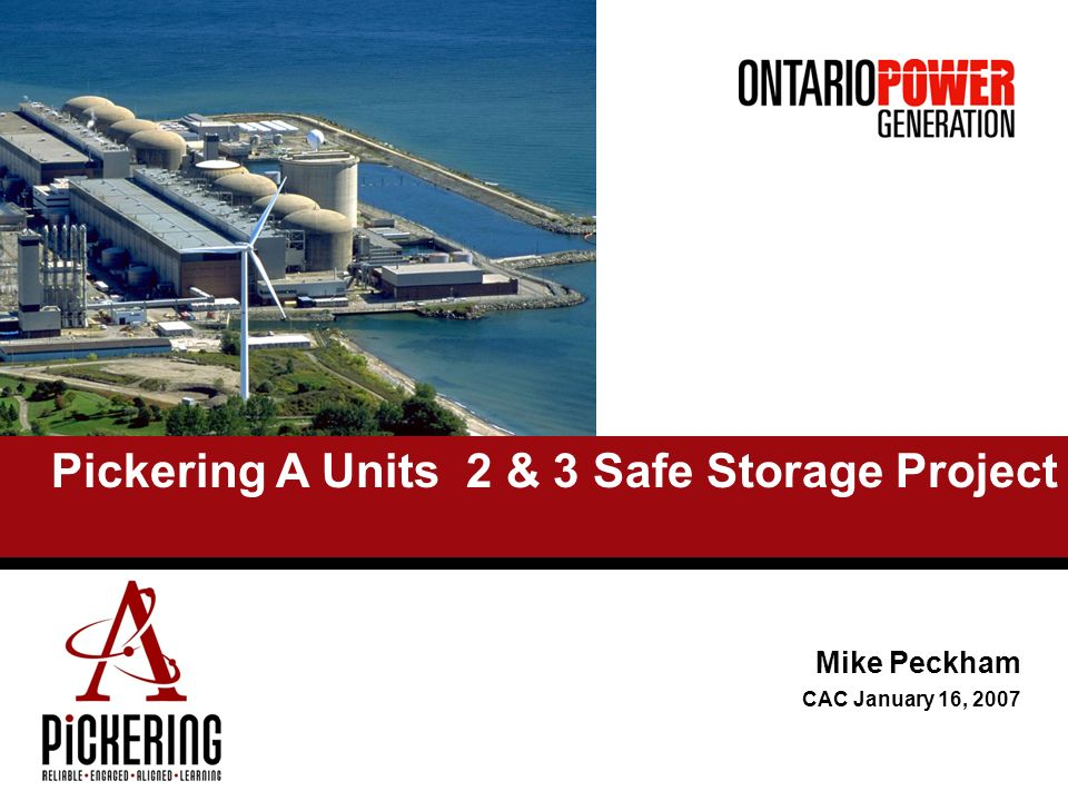 Mike Peckham CAC January 16, 2007 Pickering A Units 2 & 3 Safe Storage Project