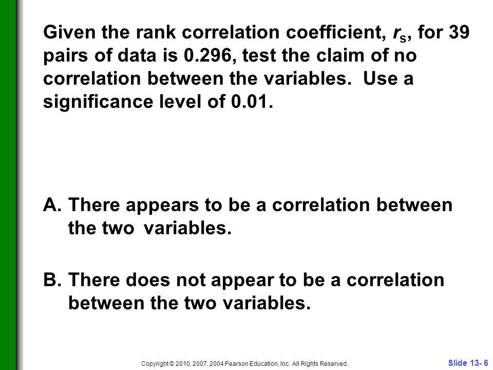 Slide 13- 7 Copyright © 2010, 2007, 2004 Pearson Education, Inc.